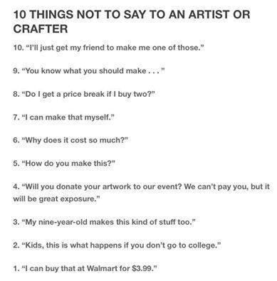 10 things not to say to an artist